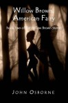 Willow Brown, American Fairy: Book Two of the Willow Brown Stories - John Osborne