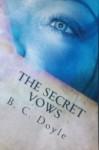 The Secret Vows - Barbara C. Doyle