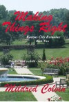 Making Things Right - Mildred Colvin