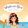 Sink or Swim: Whatever After, Book 3 - Sarah Mlynowski, Emily Eiden