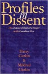 Profiles in Dissent: The Shaping of Radical Thought in the Canadian West - Harry GUTKIN, Mildred Gutkin