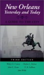 New Orleans Yesterday and Today: A Guide to the City - Walter G. Cowan, John Churchill Chase