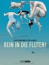 Rein in die Fluten! - David Prudhomme, Pascal Rabaté, Ulrich Pröfrock
