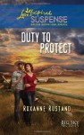 Duty to Protect (Love Inspired Suspense) - Roxanne Rustand