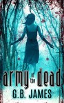 Army of the Dead - G.B. James