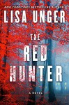The Red Hunter: A Novel - Lisa Unger