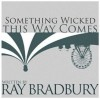 Something Wicked This Way Comes - Ray Bradbury, Christian Rummel