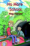 No More School - Meg Harper, Oliver Jelfe