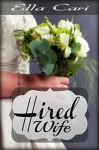Hired Wife (Billionaire Brides) - Ella Cari