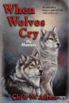 When Wolves Cry: The Hunters - Chris N. Africa