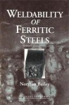 Weldability of Ferritic Steels - Norman Bailey
