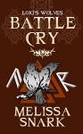 Battle Cry (Loki's Wolves Book 2) - Melissa Snark, Farah Evers