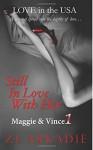Still In Love With Her: Maggie & Vince, #1 (LOVE in the USA) (Volume 5) - Z. L. Arkadie