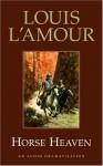 Horse Heaven (Louis L'Amour) - Louis L'Amour