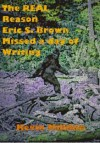 The REAL Reason Eric S. Brown Missed a Day of Writing - Kevin Millikin, Eric S. Brown