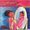 Clothes I Love to Wear - Cheryl Willis Hudson, Laura Freeman