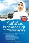 Catatan Perjalanan Haji Seorang Muslimah - Sari Meutia