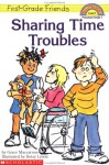 Sharing Time Troubles - Grace Maccarone