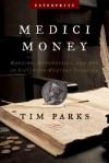 Medici Money: Banking, Metaphysics, and Art in Fifteenth-Century Florence (Enterprise) - Tim Parks