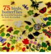 75 Birds, Butterflies & Beautiful Beasties to Knit and Crochet by Stanfield, Lesley Feb-05-2011 Paperback - Lesley Stanfield