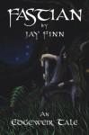 Fastian: An Edgeweir Tale (The Weaver Saga, #1). - Jay Finn
