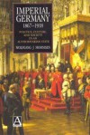 Imperial Germany 1867-1918: Politics, Culture, and Society in an Authoritarian State - Wolfgang J. Mommsen, Richard Deveson