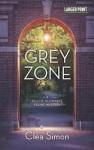 Grey Zone - LARGE PRINT (Dulcie Schwartz Feline Mystery) - CLEA SIMON