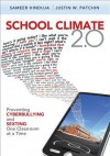 School Climate 2.0: Preventing Cyberbullying and Sexting One Classroom at a Time - Justin W. Patchin, Sameer Hinduja