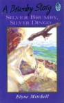 Silver Brumby, Silver Dingo (Silver Brumby Series) - Elyne Mitchell