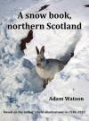 A Snow Book, Northern Scotland - Adam Watson
