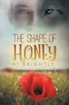 The Shape of Honey - Ki Brightly