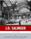 American Legends: The Life of J.D. Salinger - Charles River Editors