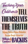 Teaching Your Children to Tell Themselves the Truth - William Backus