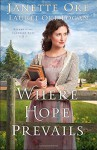 Where Hope Prevails (Return to the Canadian West) - Janette Oke, Laurel Oke Logan