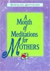 A Month of Meditations for Mothers - Dimensions for Living, Leanne H. Ciampa, Helen Hempfling Enari