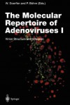 The Molecular Repertoire of Adenoviruses I: Virion Structure and Infection - Walter Doerfler, Petra B. Hm
