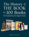 The History of the Book in 100 Books: The Complete Story, from Egypt to E-Book - Roderick Cave, Sara Ayad