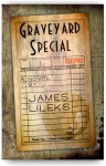 Graveyard Special (Mill City 1) - James Lileks