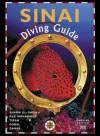 Sinai Diving Guide: Volume 1: Sharm El-Sheikh, Ras Mohammed, Tiran, Gubal, Dahab - Alberto Siliotti