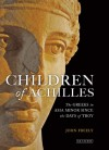 Children of Achilles: The Greeks in Asia Minor since the Days of Troy - John Freely