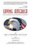 Saving America: Solutions for a Nation in Crisis - ADEL N SHENOUDA, Frank Sanello