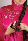 The Magic Whip - Wang Ping