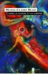 Dans la foudre et la lumière - Marie-Claire Blais