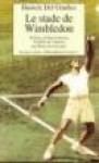 Le stade de Wimbledon - Italo Calvino, René de Ceccatty, Daniel del Giudice
