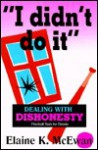 """I Didn't Do It:"" Dealing With Dishonesty (Practical Tools for Parents) - Elaine K. McEwan"