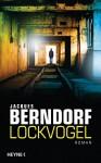 Lockvogel: Roman - Jacques Berndorf