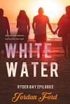 White Water (Ryder Bay #5) - Jordan Ford