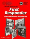 Student Workbook for First Responder: Your First Response in Emergency Care - Jones & Bartlett Publishers, American Academy of Orthopaedic Surgeons, National Safety Council, Garry Briese