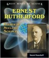 Ernest Rutherford: Father of Nuclear Science - Naomi Pasachoff