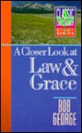 Closer Look at Law and Grace - Bob George